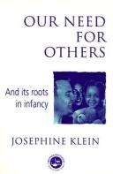 Our need for others and its roots in infancy by Josephine Klein