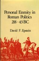 Cover of: Personal enmity in Roman politics, 218-43 B.C. | Epstein, David F.