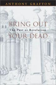 Bring Out Your Dead: The Past as Revelation