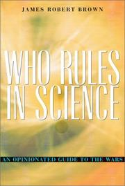 Cover of: Who Rules in Science? by James Robert Brown