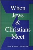 Cover of: When Jews and Christians meet | edited by Jakob J. Petuchowski.