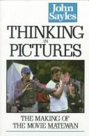 Cover of: Thinking in pictures | Sayles, John