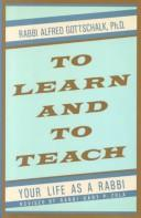 Cover of: To learn and to teach | Gottschalk, Alfred.