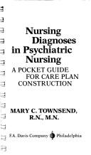 Nursing diagnoses in psychiatric nursing by Mary C. Townsend