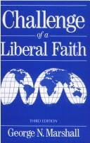 Challenge of a liberal faith by George N. Marshall