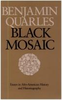 Cover of: Black mosaic | Benjamin Quarles