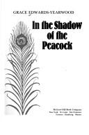 Cover of: In the shadow of the peacock | Grace F. Edwards