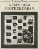 Cover of: Kisses from another dream | Antonio Porta