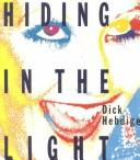 Hiding in the light by Dick Hebdige