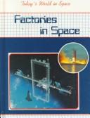 Cover of: Factories in space | Baker, David