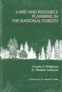 Cover of: Land and resource planning in the national forests | Charles F. Wilkinson