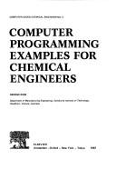Cover of: Computer programming examples for chemical engineers | Ross, George
