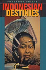 Cover of: Indonesian Destinies | Theodore Friend