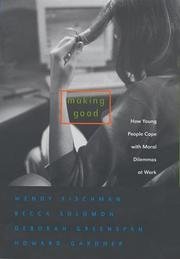 Making Good by Wendy Fischman, Becca, M.A. Solomon, Deborah Greenspan, Howard Gardner