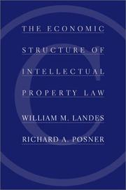 Cover of: The economic structure of intellectual property law | William M. Landes