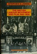 Cover of: The British Labour movement and film, 1918-1939