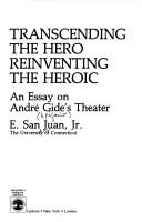 Cover of: Transcending the hero, reinventing the heroic: an essay on André Gide's theater
