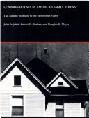 Cover of: Common houses in America's small towns: the Atlantic Seaboard to the Mississippi valley
