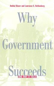 Why Government Succeeds and Why It Fails by Amihai Glazer, Lawrence S. Rothenberg