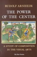 Cover of: power of the center | Rudolf Arnheim