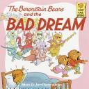 Cover of: The Berenstain bears and the bad dream