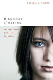 Dilemmas of desire by Deborah L. Tolman