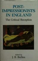 Cover of: Post-impressionists in England | edited by J.B. Bullen.
