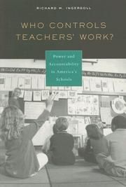 Who controls teachers' work? by Richard M. Ingersoll
