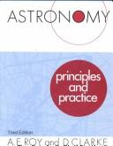 Cover of: Astronomy, principles and practice