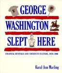 Cover of: George Washington slept here