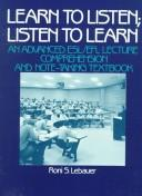 Cover of: Learn to listen, listen to learn