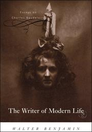 Cover of: The Writer of Modern Life: essays on Charles Baudelaire