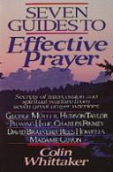 Cover of: Seven guides to effective prayer | Colin C. Whittaker