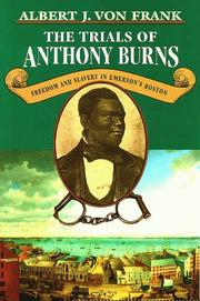 Cover of: The trials of Anthony Burns | Albert J. Von Frank
