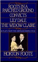 Cover of: Roots in a parched ground ; Convicts ; Lily Dale ; The Widow Claire