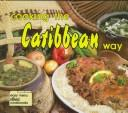 Cover of: Cooking the Caribbean way | Cheryl Davidson Kaufman