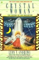 Cover of: Crystal woman | Lynn V. Andrews