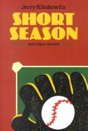 Cover of: Short season and other stories | Jerome Klinkowitz