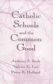 Cover of: Catholic schools and the common good | Anthony S. Bryk