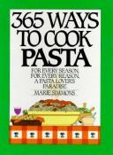 365 Ways to Cook Pasta by Marie Simmons