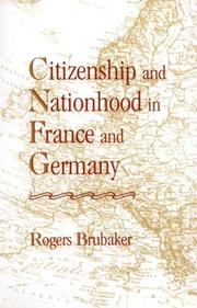 Cover of: Citizenship and nationhood in France and Germany