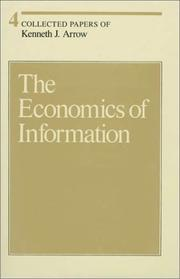 Collected Papers of Kenneth J. Arrow, Volume 4: The Economics of Information