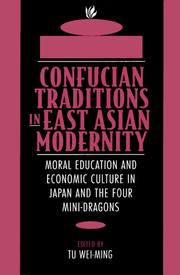 Cover of: Confucian Traditions in East Asian Modernity | Tu Wei-Ming