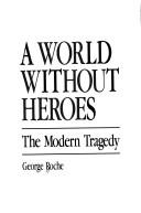 Cover of: A world without heroes