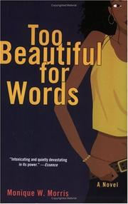 Cover of: Too Beautiful for Words | Monique W. Morris