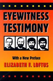 Eyewitness testimony by Elizabeth F. Loftus