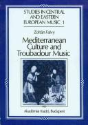 Mediterranean culture and troubadour music by Falvy, Zoltán.