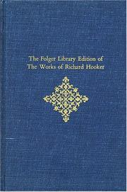Cover of: The Folger Library Edition of The Works of Richard Hooker: Volume III, Of the Laws of Ecclesiastical Polity, Books VI, VII, VIII (Of the Laws of Ecclesiastical Polity Vol. 3)