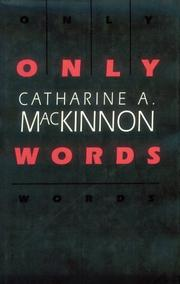 Only words by Catharine A. MacKinnon
