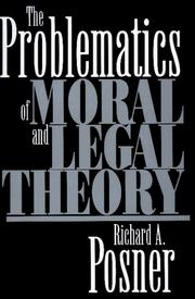 Cover of: The problematics of moral and legal theory | Richard A. Posner